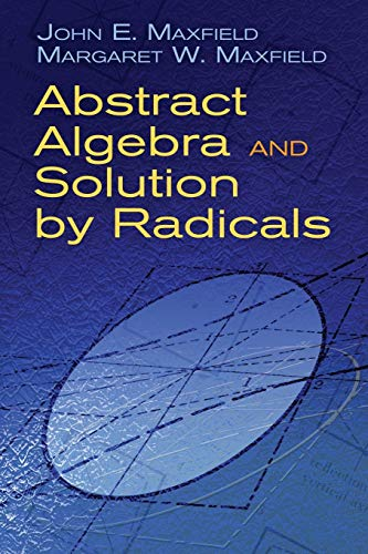 9780486477237: Abstract Algebra and Solution by Radicals (Dover Books on Mathematics)