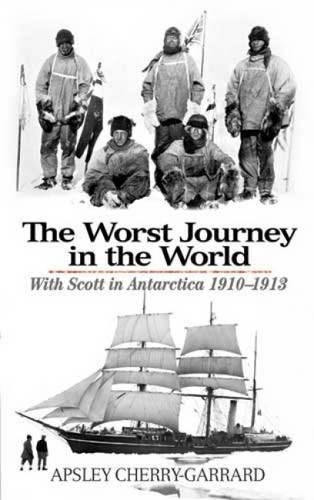 9780486477329: The Worst Journey in the World: With Scott in Antarctica 1910-1913