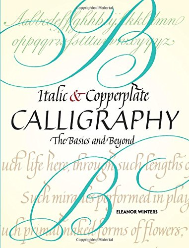 9780486477497: Italic and Copperplate Calligraphy: The Basics and Beyond (Lettering, Calligraphy, Typography)