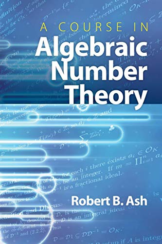 9780486477541: A Course in Algebraic Number Theory