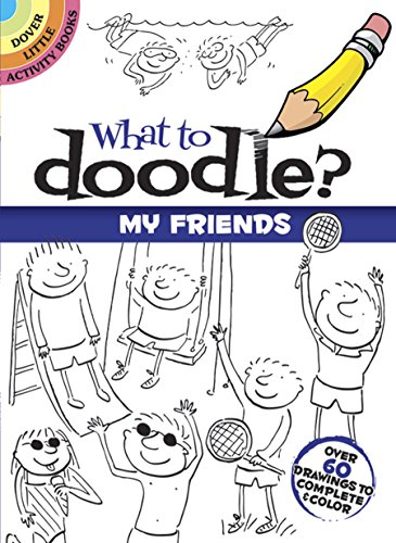 9780486478173: What to Doodle? My Friends (Dover Doodle Books)