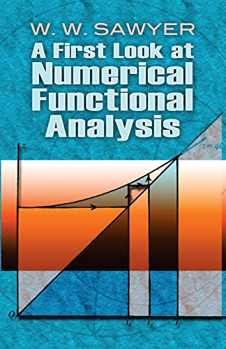 9780486478821: A First Look at Numerical Functional Analysis (Dover Books on Mathematics)