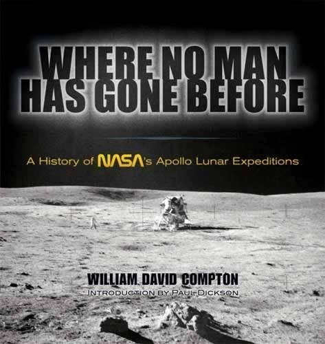 9780486478883: Where No Man Has Gone Before: A History of NASA's Apollo Lunar Expeditions