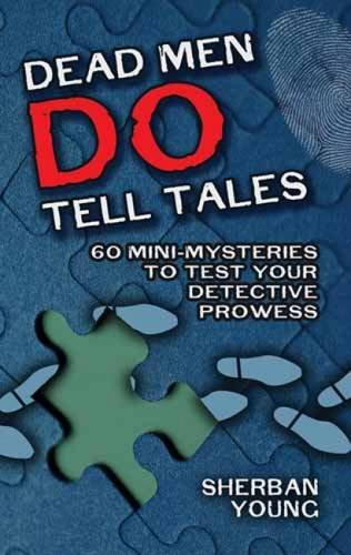 9780486478937: Dead Men Do Tell Tales: 60 Mini-Mysteries to Test Your Detective Prowess (Dover Recreational Math)