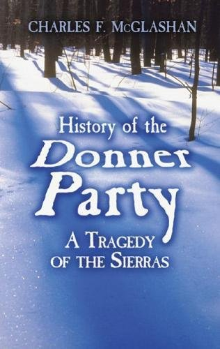 History of the Donner Party: A Tragedy: McGlashan, Charles F.