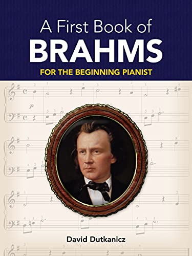 9780486479040: A First Book of Brahms: 26 Arrangements for the Beginning Pianist (Dover Music for Piano)