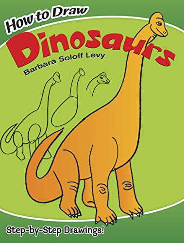 How to Draw Dinosaurs (Dover How to Draw)