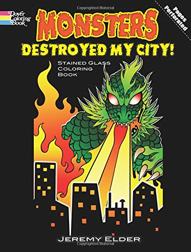9780486479101: Monsters Destroyed My City! Stained Glass Coloring Book (Dover Stained Glass Coloring Book)