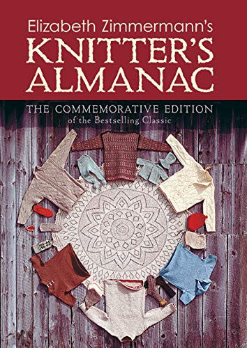 9780486479125: Elizabeth Zimmermann's Knitter's Almanac: The Commemorative Edition of the Bestselling Classic (Dover Knitting, Crochet, Tatting, Lace)