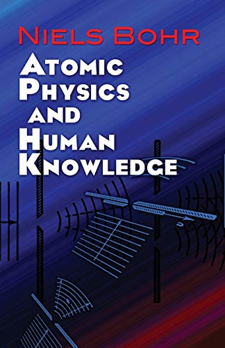 9780486479286: Atomic Physics and Human Knowledge (Dover Books on Physics)