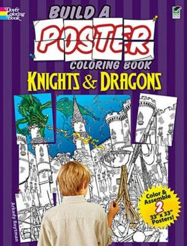 9780486479422: Build a Poster Coloring Book--Knights & Dragons (Dover Build A Poster Coloring Book)