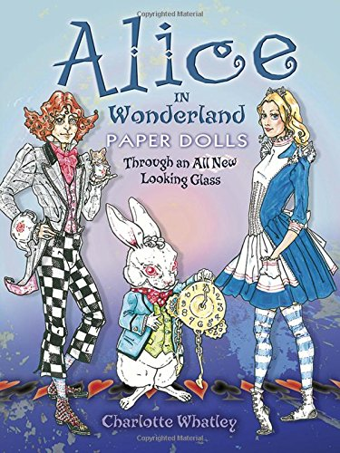 9780486479583: Alice in Wonderland Paper Dolls: Through an All New Looking Glass (Dover Paper Dolls)