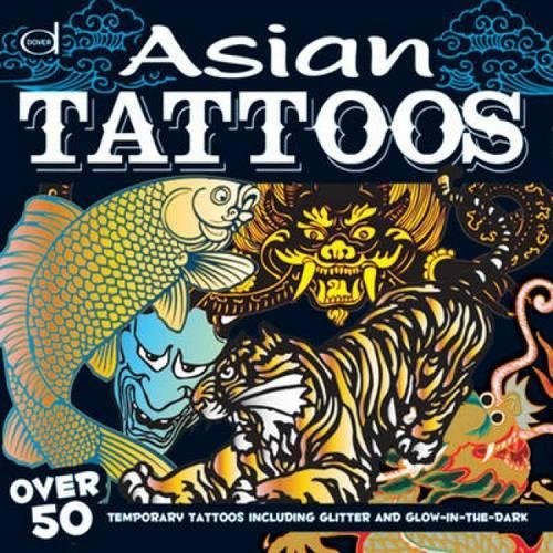 9780486479941: Asian Tattoos: Over 50 Temporary Tattoos including Glitter and Glow-in-the-Dark (Dover Fun Kits)