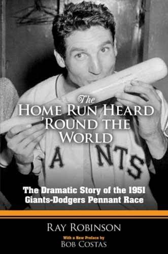9780486480589: The Home Run Heard 'Round the World: The Dramatic Story of the 1951 Giants-Dodgers Pennant Race (Dover Baseball)