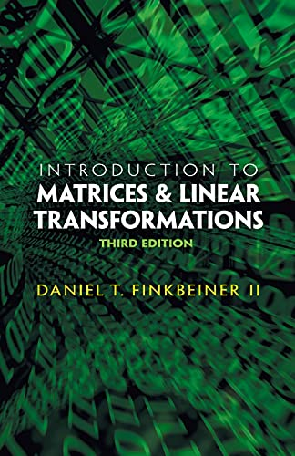 Introduction to Matrices and Linear Transformations: Third: Finkbeiner II, Daniel