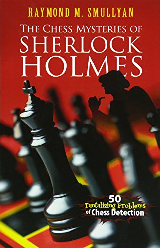 9780486482019: Chess Mysteries of Sherlock Holmes: Fifty Tantalizing Problems of Chess Detection (Dover Recreational Math)