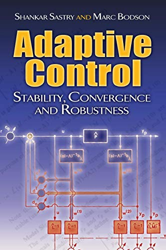 9780486482026: Adaptive Control: Stability, Convergence and Robustness (Dover Books on Electrical Engineering)