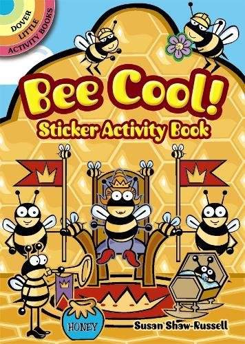 Bee Cool! Sticker Activity Book (Dover Little: Susan Shaw-Russell