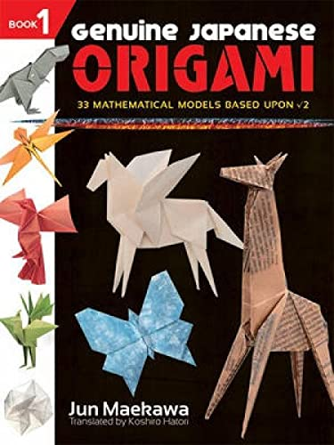 9780486483313: Genuine Japanese Origami, Book 1: 33 Mathematical Models Based Upon (the square root of) 2 (Dover Origami Papercraft)