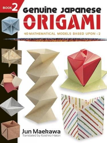 9780486483351: Genuine Japanese Origami: 34 Mathematical Models Based upon (The Square Root Of) 2