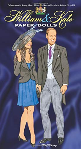 William and Kate Paper Dolls: To Commemorate the Marriage of Prince William of Wales and Miss Catherine Middleton, 29th April 2011 (Dover Royal Paper Dolls) (0486483789) by Tom Tierney