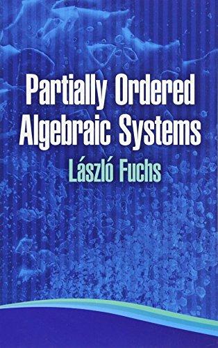 Partially Ordered Algebraic Systems Format: Paperback: Fuchs, Laszlo