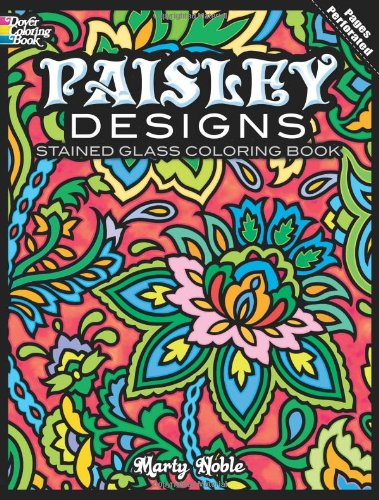 Paisley Designs Stained Glass Coloring Book (Dover Design Stained Glass Coloring Book): Marty Noble