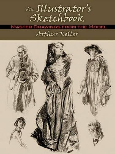 9780486485164: An Illustrator's Sketchbook: Master Drawings from the Model (Dover Fine Art, History of Art)