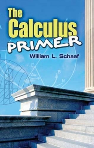 9780486485799: The Calculus Primer (Dover Books on Mathematics)