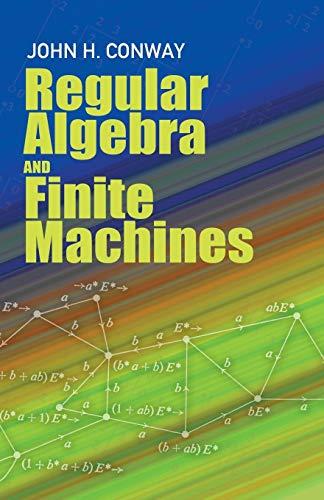 Regular Algebra and Finite Machines (Dover Books: Conway, John Horton