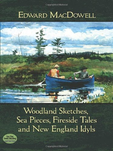 9780486485867: Woodland Sketches, Sea Pieces, Fireside Tales and New England Idyls (Dover Music for Piano)