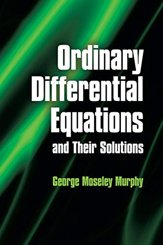 9780486485911: Ordinary Differential Equations and Their Solutions (Dover Books on Mathematics)