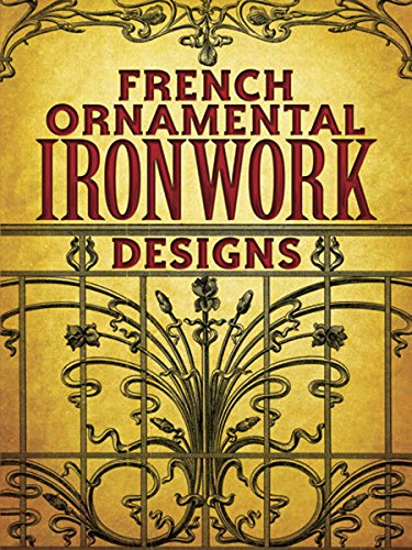 French Ornamental Ironwork Designs (Dover Pictorial Archive): Dover