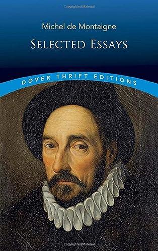 Michel de Montaigne : Selected Essays: Michel de Montaigne