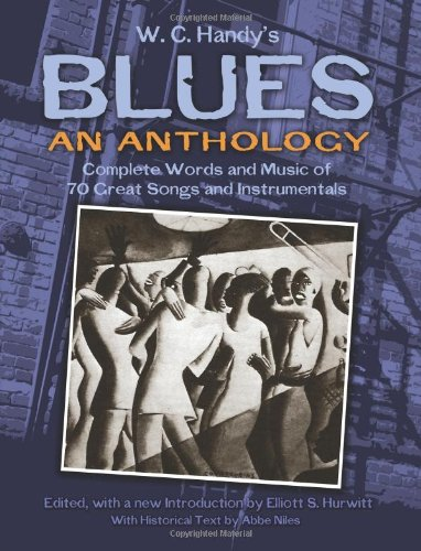 9780486486192: W. C. Handy's Blues, an Anthology: Complete Words and Music of 70 Great Songs and Instrumentals (Dover Song Collections)