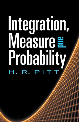 Integration, Measure and Probability (Dover Books on: Pitt, H. R.;