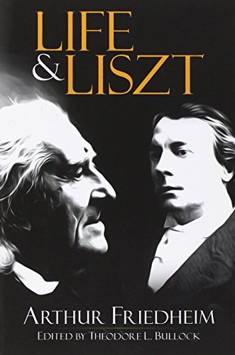 9780486488523: Friedheim Arthur Life And Liszt Recollections Of A Concert Pianist Bam (Dover Books on Music)