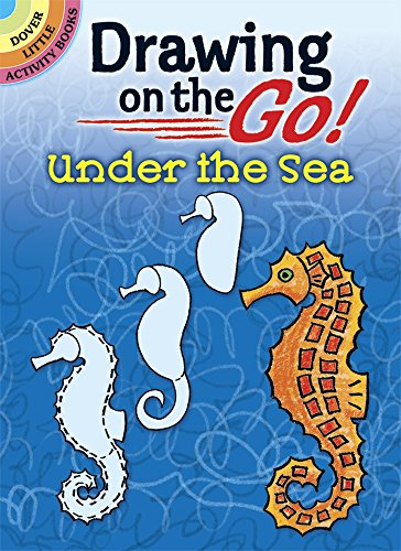 9780486488837: Drawing on the Go! Under the Sea (Dover Little Activity Books)