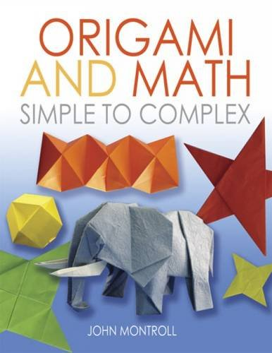 9780486488868: Origami and Math: Simple to Complex (Dover Origami Papercraft)