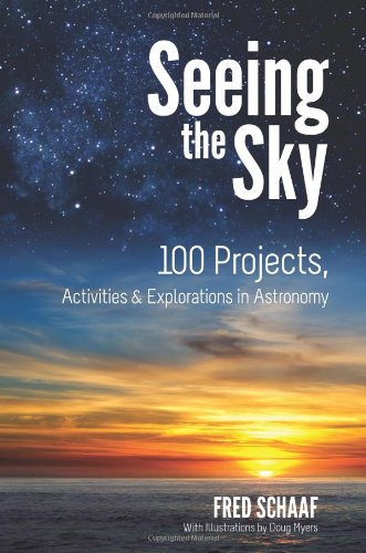 9780486488882: Seeing the Sky: 100 Projects, Activities & Explorations in Astronomy (Dover Children's Science Books)