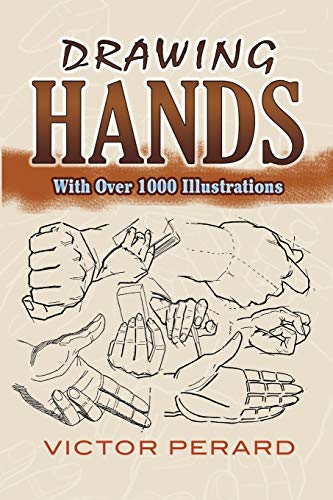 Drawing Hands: With Over 1000 Illustrations (Dover Art Instruction) (0486489167) by Victor Perard; Art Instruction