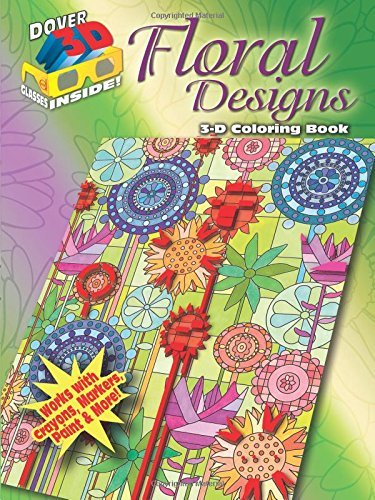 9780486489339: 3-D Coloring Book - Floral Designs (Dover 3-D Coloring Book)