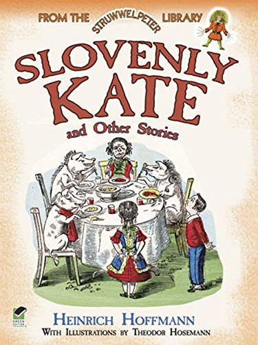 9780486490328: Slovenly Kate and Other Stories: From the Struwwelpeter Library (Dover Children's Classics)