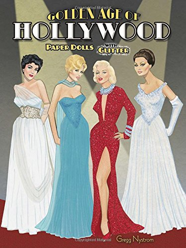 Golden Age of Hollywood Paper Dolls with Glitter! (Paperback): Gregg Nystrom