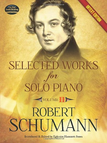 Selected Works for Solo Piano Urtext Edition: Volume II (Dover Music for Piano) (0486490726) by Schumann, Robert