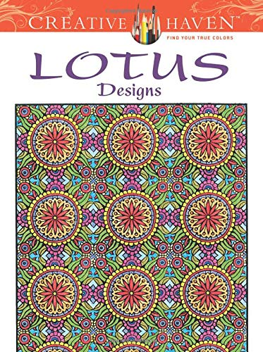 Creative Haven Lotus Designs Coloring Book (Creative: Alberta Hutchinson, Creative