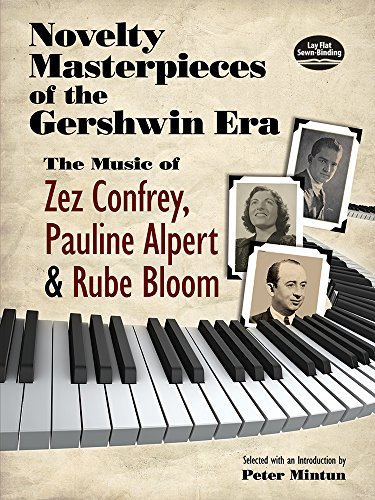 9780486490922: Novelty Masterpieces Of The Gershwin Era: The Music Of Zez Confrey, Pauline Alpert And Rube Bloom