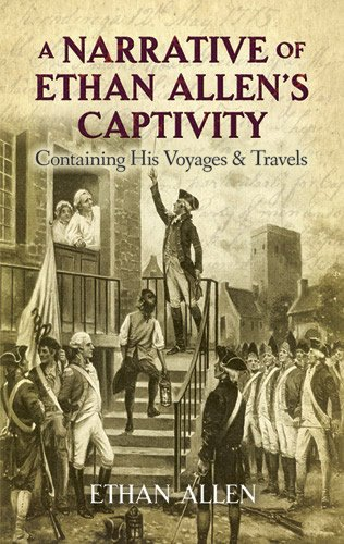 9780486491011: A Narrative of Ethan Allen's Captivity: Containing His Voyages and Travels