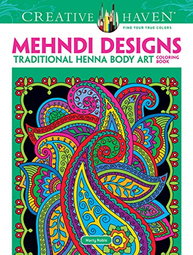 Dover Creative Haven Mehndi Designs Coloring Book (Adult Coloring): Noble, Marty