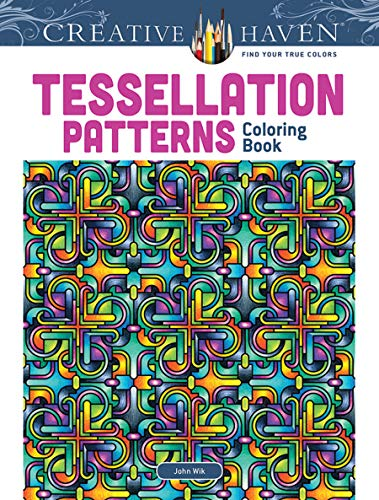 Dover Creative Haven Tessellation Patterns Coloring Book: Wik, John; Haven,